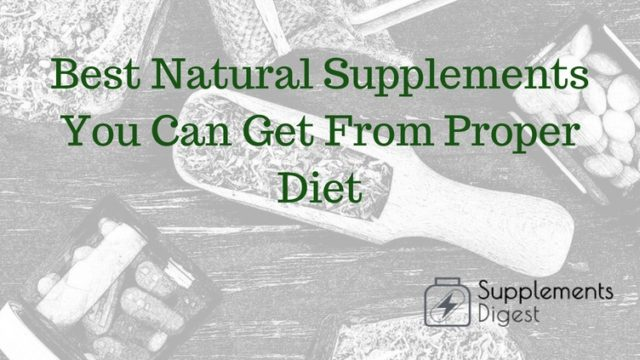 Best Natural Supplements You Can Get From Proper Diet