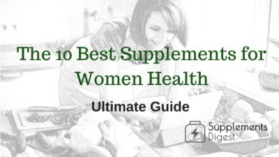 The 10 Best Supplements for Women Health: Ultimate Guide
