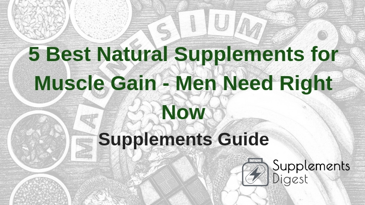 Best Natural Supplements for Muscle Gain - Men Need Right Now
