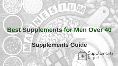 Best Supplements For Men Over 40 – Stay Healthy and Youthful