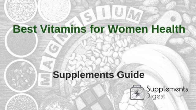 Best Vitamins for Women Health: The Most Important Supplements to Have