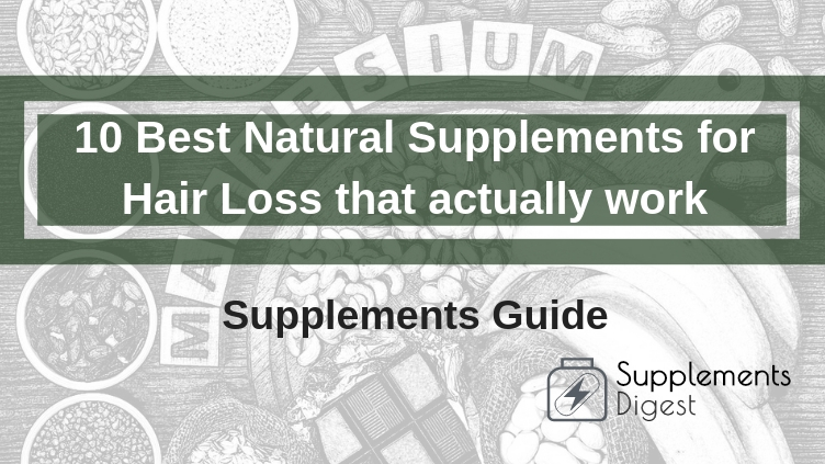 10 Best Natural Supplements for Hair Loss that actually work